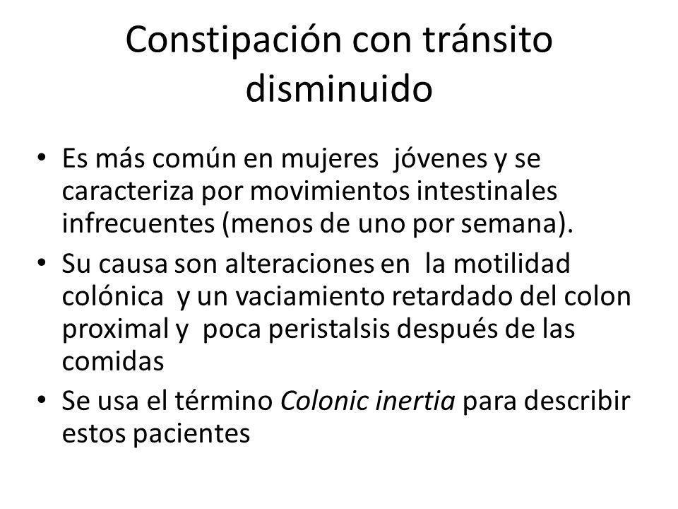 Constipación con tránsito disminuido Es más común en mujeres jóvenes y se caracteriza por movimientos intestinales infrecuentes (menos de uno por sema
