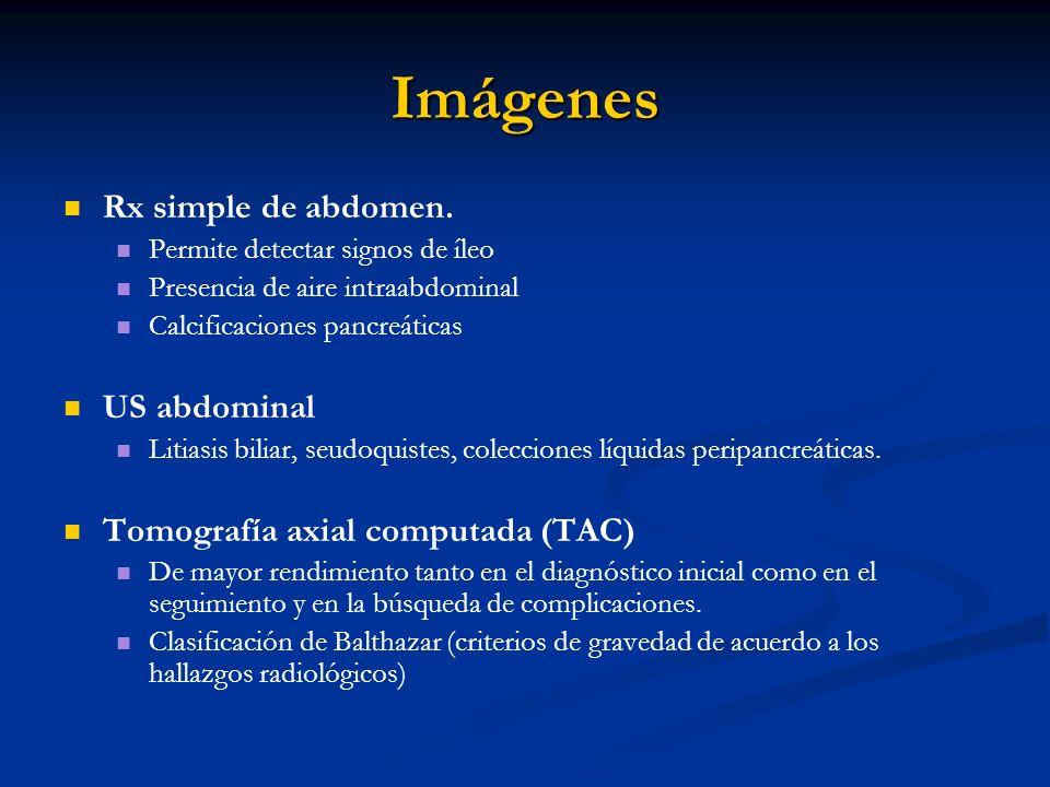 Imágenes Rx simple de abdomen. Permite detectar signos de íleo Presencia de aire intraabdominal Calcificaciones pancreáticas US abdominal Litiasis bil