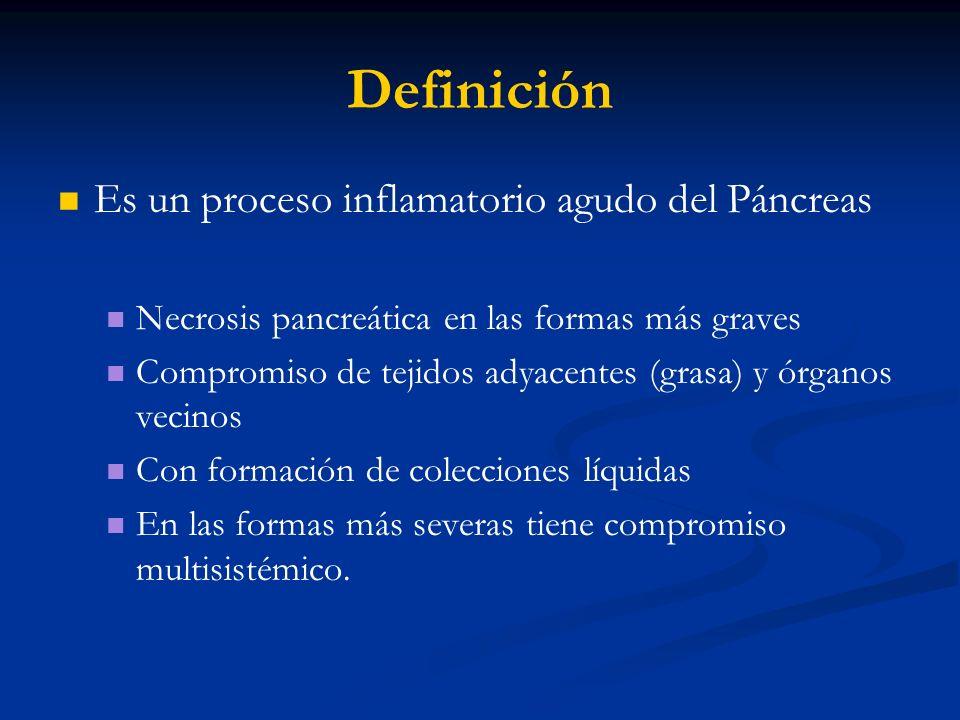 Definición Es un proceso inflamatorio agudo del Páncreas Necrosis pancreática en las formas más graves Compromiso de tejidos adyacentes (grasa) y órga