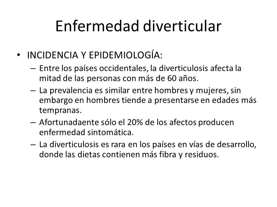 Enfermedad diverticular INCIDENCIA Y EPIDEMIOLOGÍA: – Entre los países occidentales, la diverticulosis afecta la mitad de las personas con más de 60 a