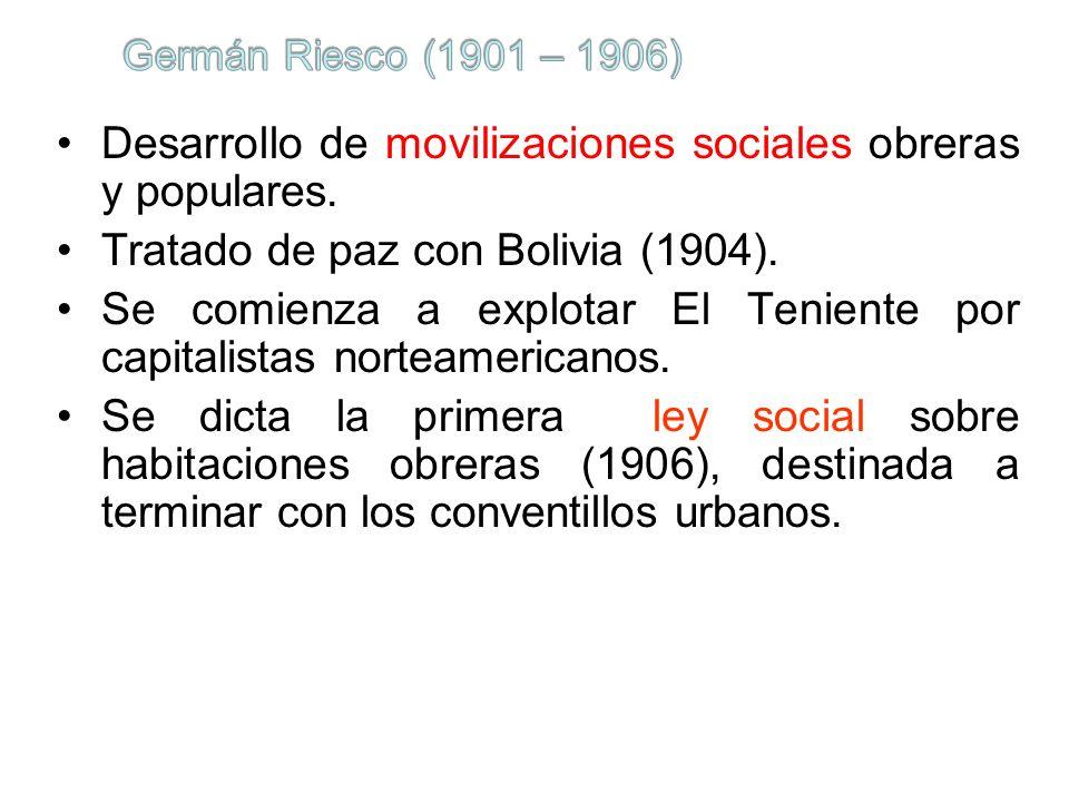 Desarrollo de movilizaciones sociales obreras y populares. Tratado de paz con Bolivia (1904). Se comienza a explotar El Teniente por capitalistas nort