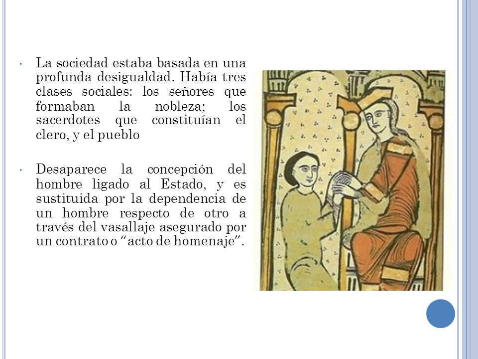 La base social y econ ó mica del feudalismo estuvo en el campo. Los se ñ ores feudales fueron soberanos absolutos de sus tierras, las que le fueron da