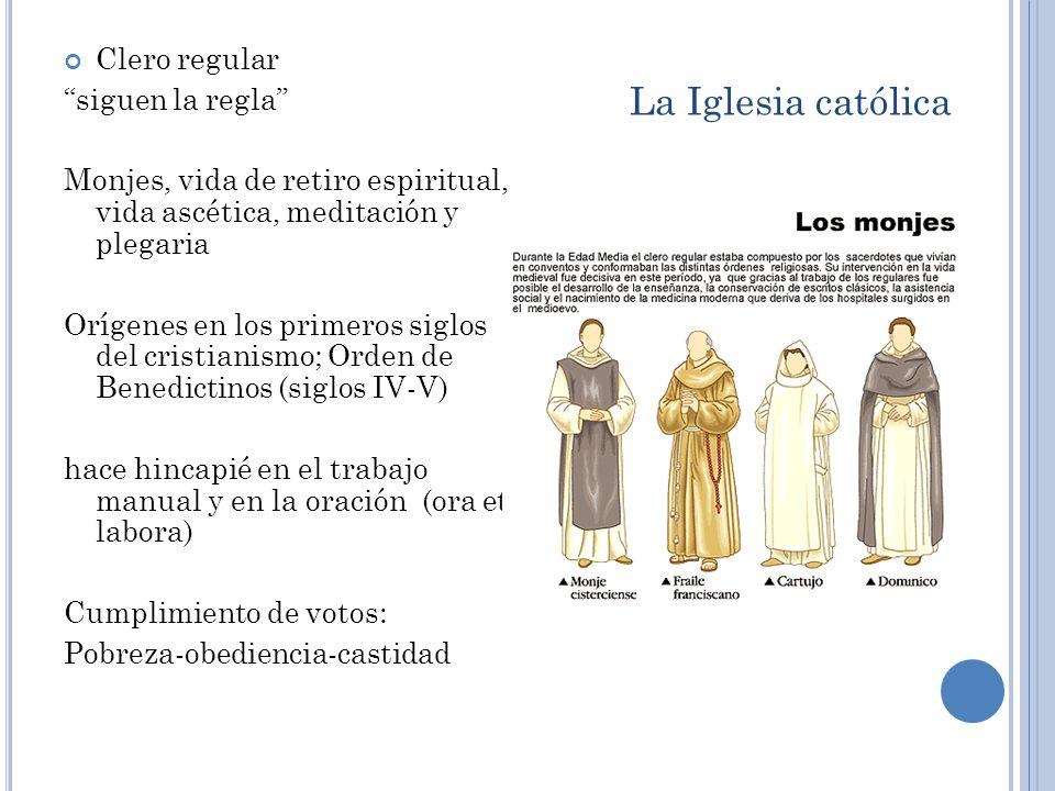 Clero secular vivían en la comunidad Sacerdotes-Parroquia Obispos-Diócesis Arzobispos-Arquidiócesis Obispos administraban justicia La Iglesia católica