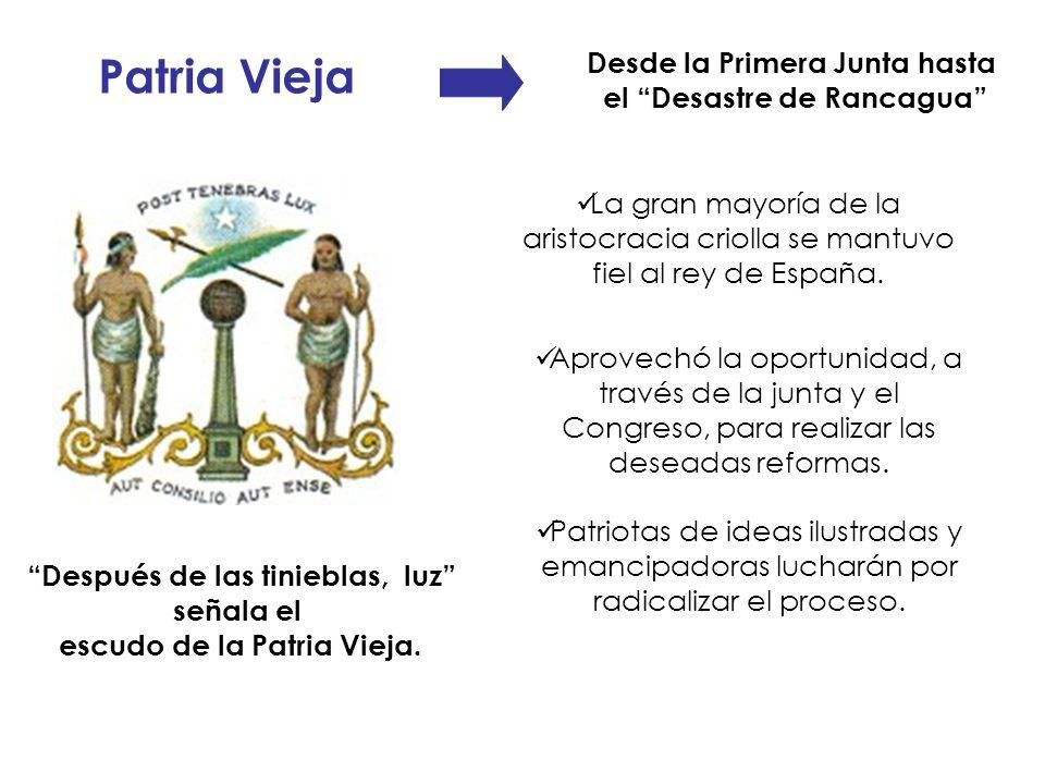 Patria Vieja La gran mayoría de la aristocracia criolla se mantuvo fiel al rey de España. Patriotas de ideas ilustradas y emancipadoras lucharán por r