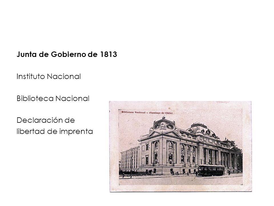Junta de Gobierno de 1813 Instituto Nacional Biblioteca Nacional Declaración de libertad de imprenta