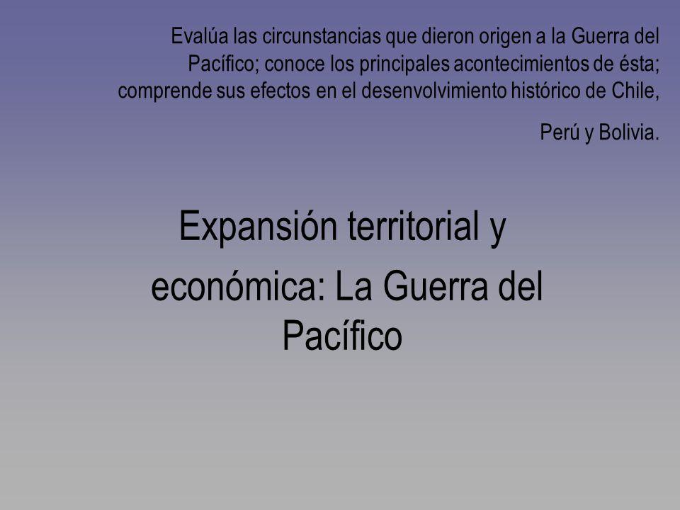 Características Generales del conflicto Avance de sur a norte de las tropas chilenas Importancia del control temprano del Océano Pacífico Lucha contra la unión de dos naciones con una inestabilidad política