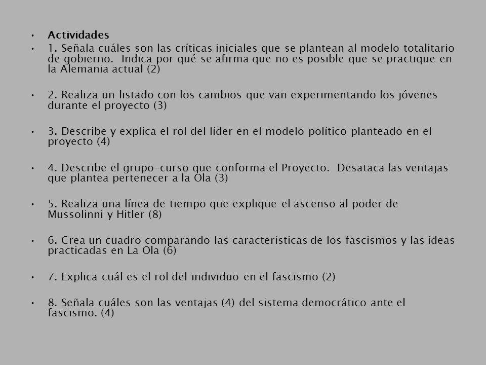 Actividades 1. Señala cuáles son las críticas iniciales que se plantean al modelo totalitario de gobierno. Indica por qué se afirma que no es posible