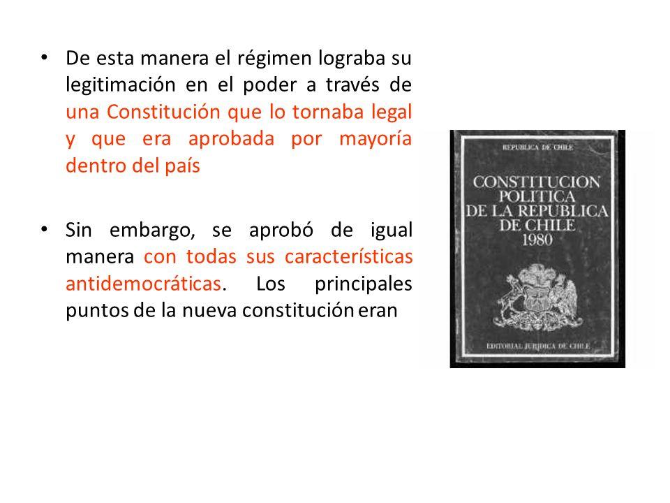 De esta manera el régimen lograba su legitimación en el poder a través de una Constitución que lo tornaba legal y que era aprobada por mayoría dentro