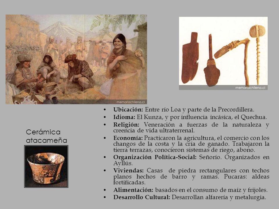 Ubicación: Entre río Loa y parte de la Precordillera. Idioma: El Kunza, y por influencia incásica, el Quechua. Religión: Veneración a fuerzas de la na
