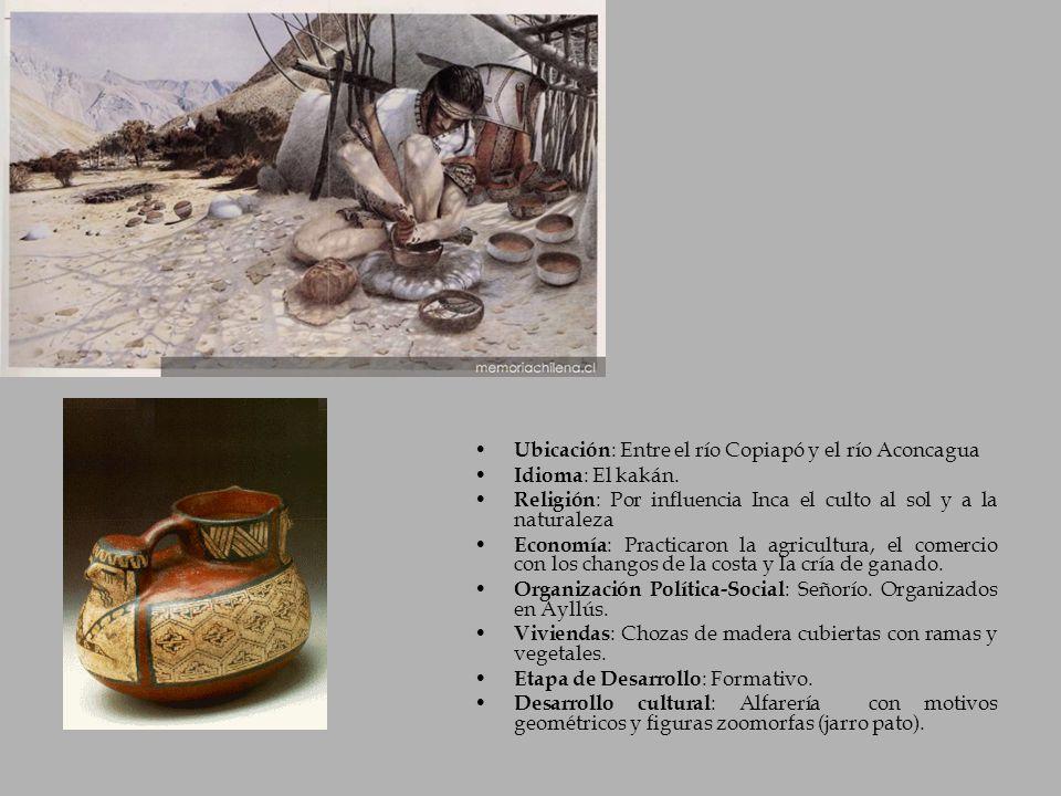 Ubicación : Entre el río Copiapó y el río Aconcagua Idioma : El kakán. Religión : Por influencia Inca el culto al sol y a la naturaleza Economía : Pra