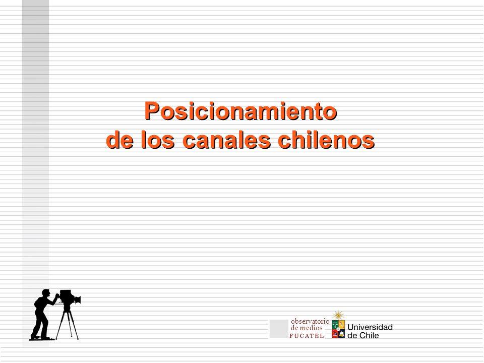 Posicionamiento de los canales chilenos Posicionamiento de los canales chilenos observatorio de medios