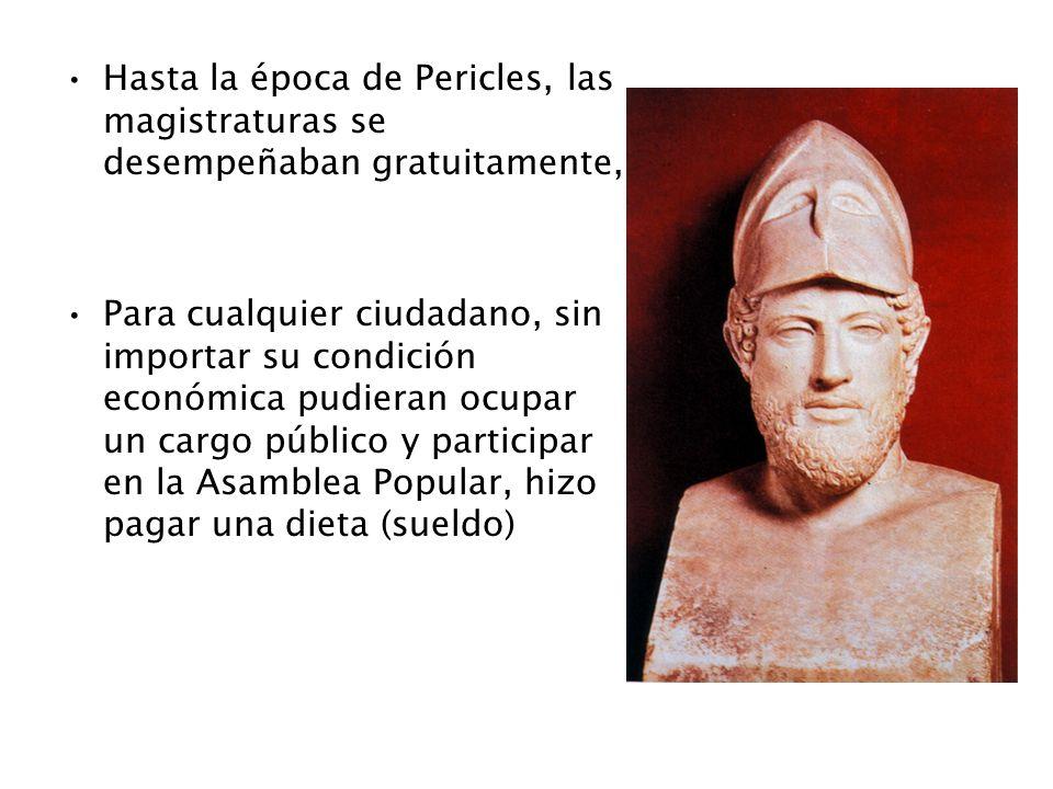 Hasta la época de Pericles, las magistraturas se desempeñaban gratuitamente, Para cualquier ciudadano, sin importar su condición económica pudieran oc