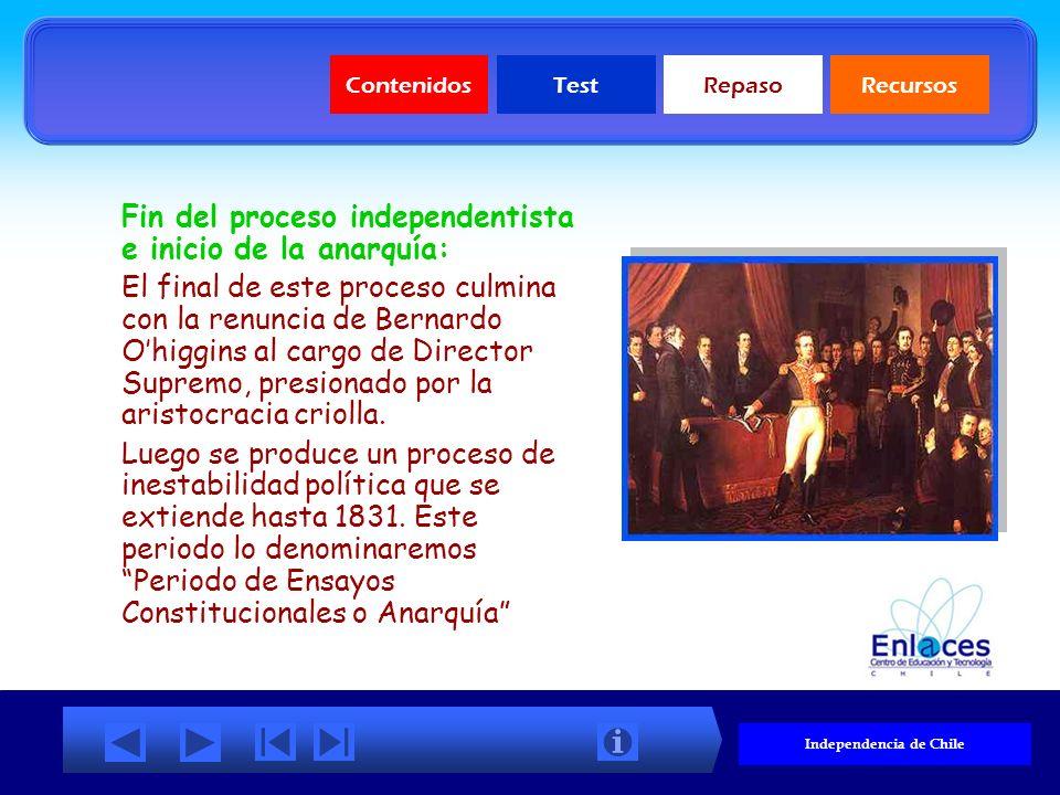ContenidosTestRepasoRecursos Gobiernos y obras de la Patria Nueva (1817-1823) Gobierno de Bernardo OHiggins Declaración de la Independencia (1818) (ve