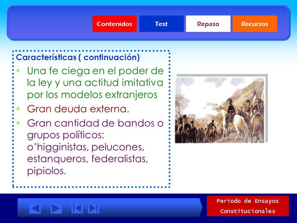 ContenidosTestRepasoRecursos Periodo de Ensayos Constitucionales Características generales del periodo: Estas están dadas por las siguientes: Inestabi