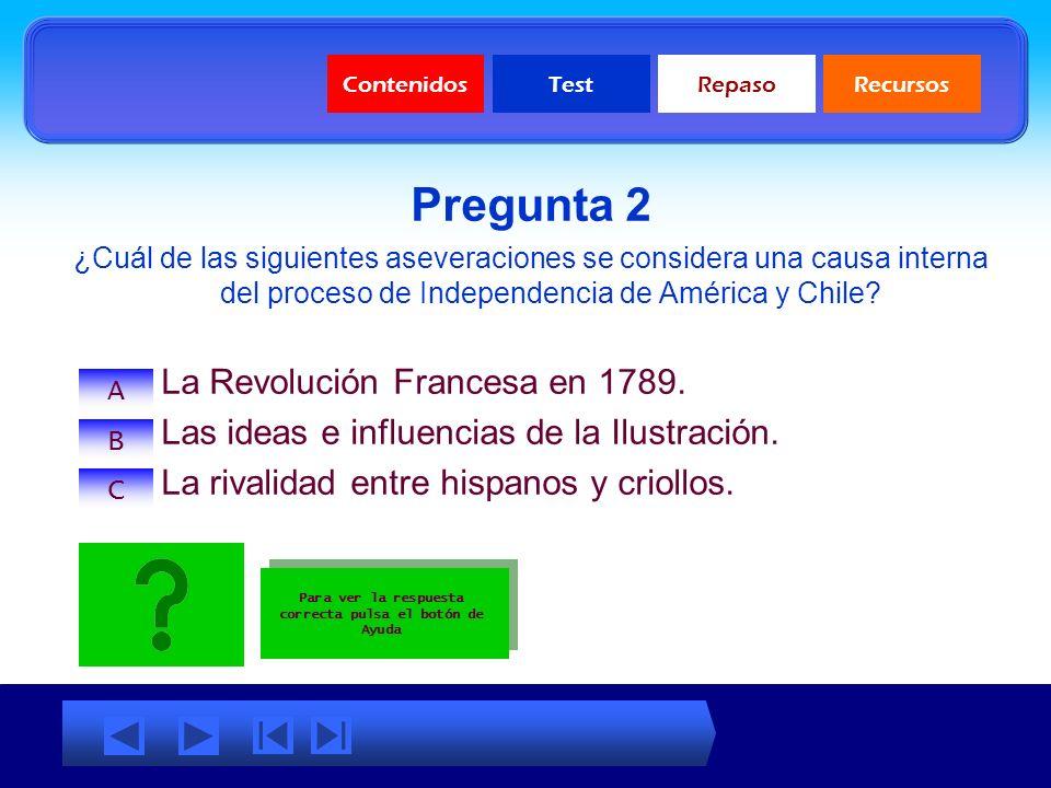 ContenidosTestRepasoRecursos PREGUNTA 1 ¿En que fechas se desarrolla el proceso independentista chileno?: Para ver la respuesta correcta pulsa el botó