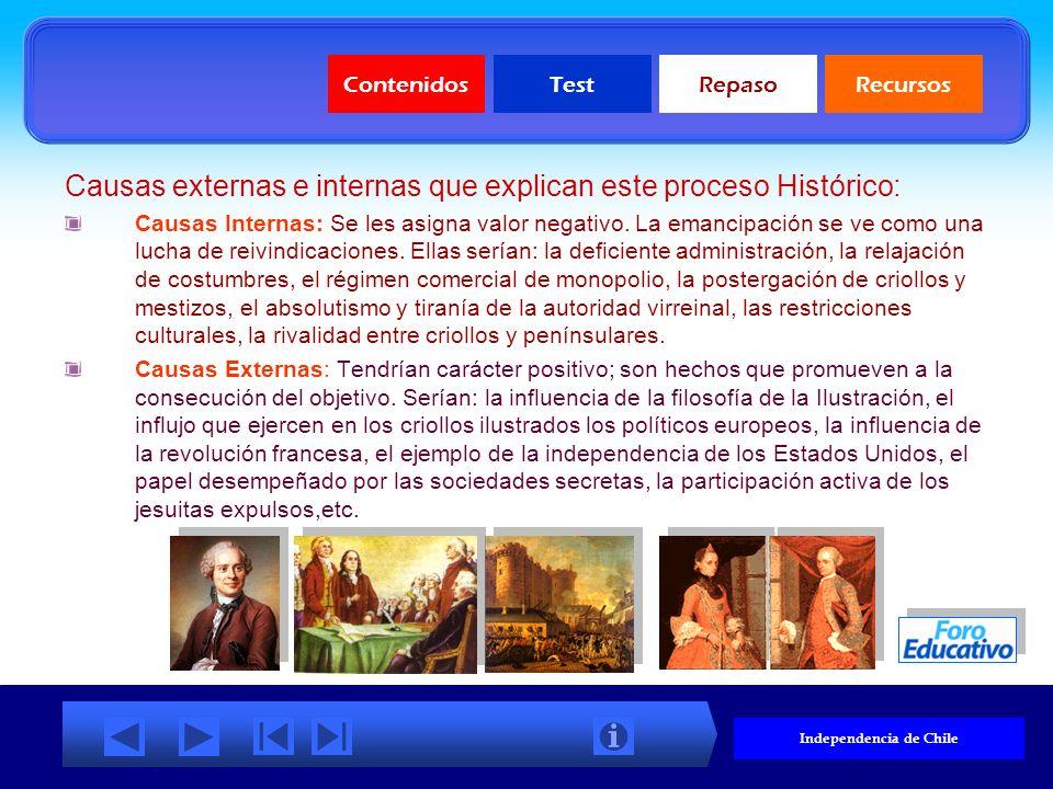 ContenidosTestRepasoRecursos ¿Qué es el proceso Independentista de Chile? La independencia de Chile forma parte de una acción mayor que abarca todo el