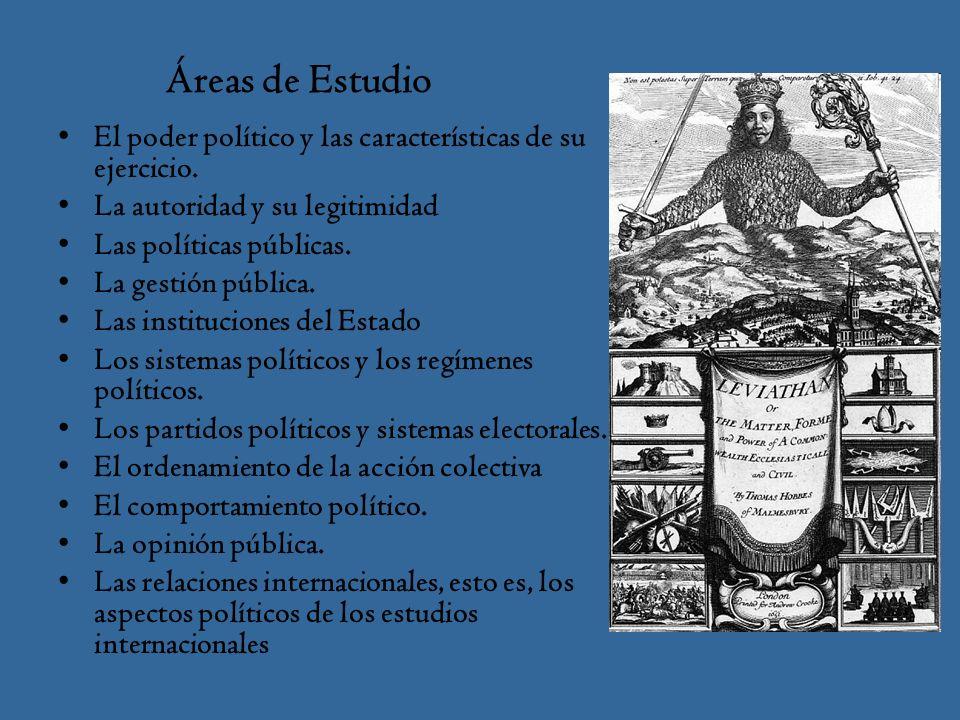 Áreas de Estudio El poder político y las características de su ejercicio.