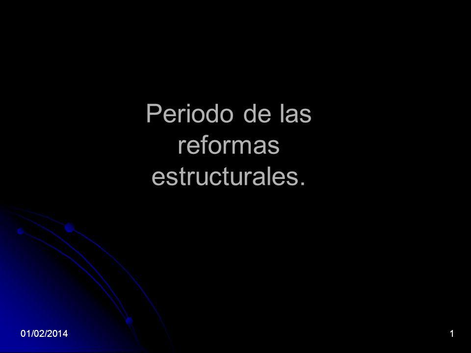 Periodo de las reformas estructurales. 01/02/20141