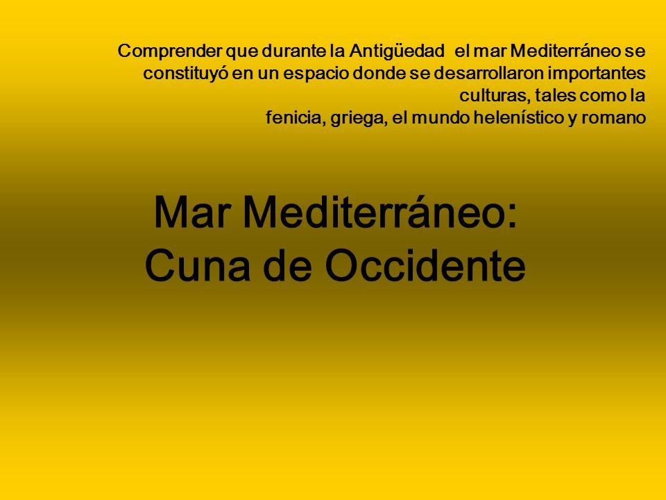 Comprender que durante la Antigüedad el mar Mediterráneo se constituyó en un espacio donde se desarrollaron importantes culturas, tales como la fenici