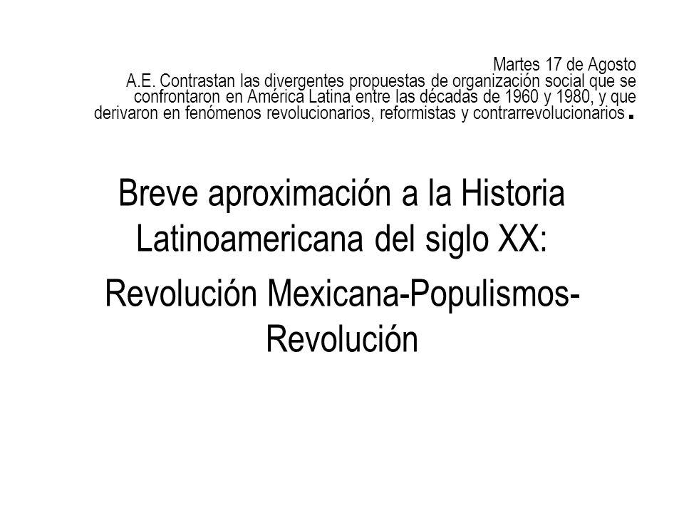 Martes 17 de Agosto A.E. Contrastan las divergentes propuestas de organización social que se confrontaron en América Latina entre las décadas de 1960