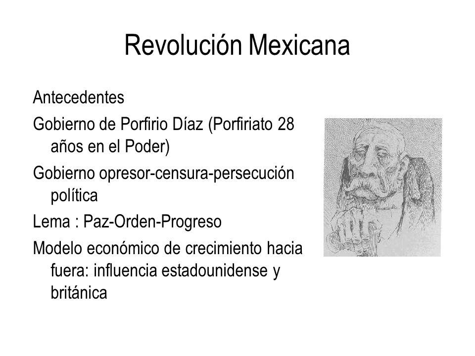 Revolución Mexicana Antecedentes Gobierno de Porfirio Díaz (Porfiriato 28 años en el Poder) Gobierno opresor-censura-persecución política Lema : Paz-O