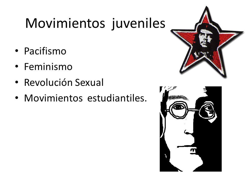 Movimientos juveniles Pacifismo Feminismo Revolución Sexual Movimientos estudiantiles.