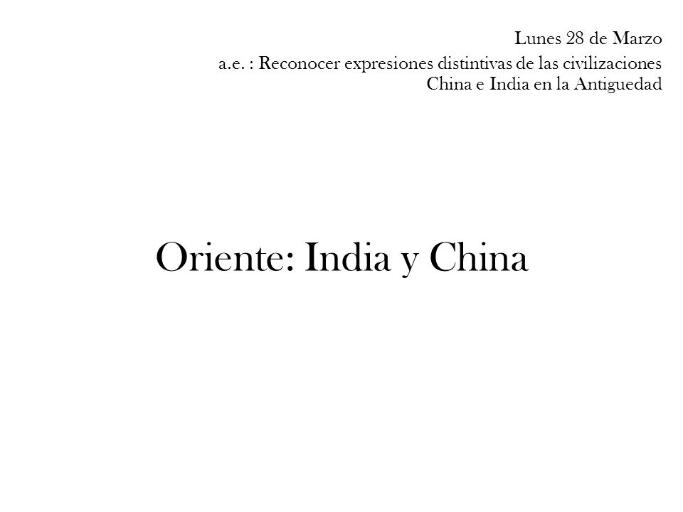 Oriente: India y China Lunes 28 de Marzo a.e.