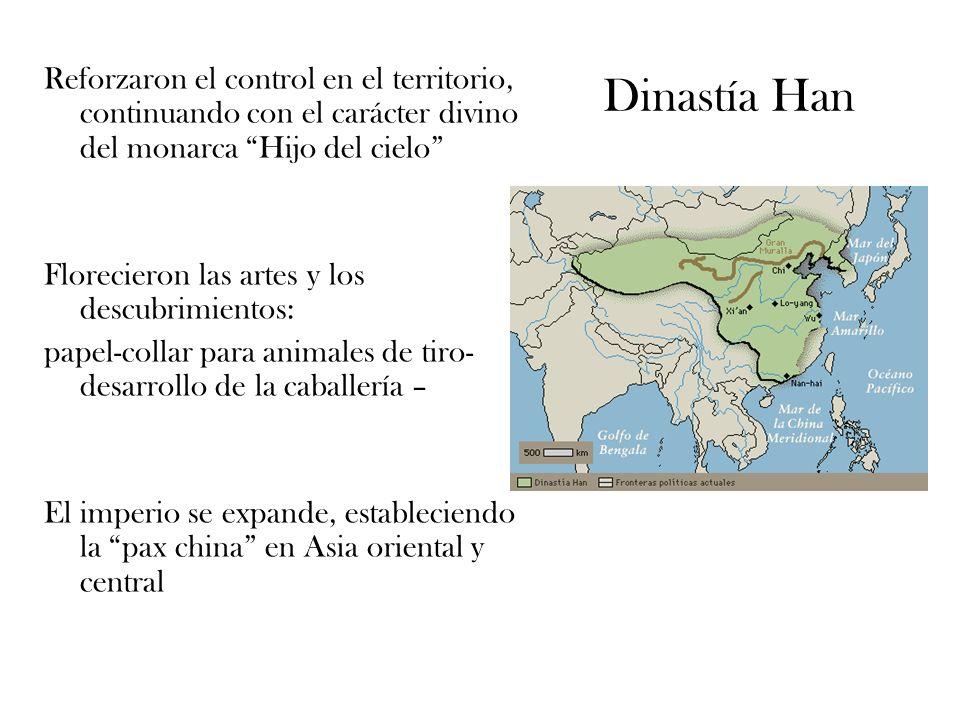Dinastía Han Reforzaron el control en el territorio, continuando con el carácter divino del monarca Hijo del cielo Florecieron las artes y los descubr