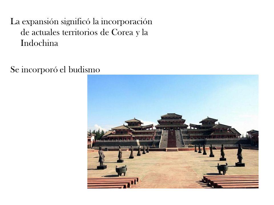 La expansión significó la incorporación de actuales territorios de Corea y la Indochina Se incorporó el budismo