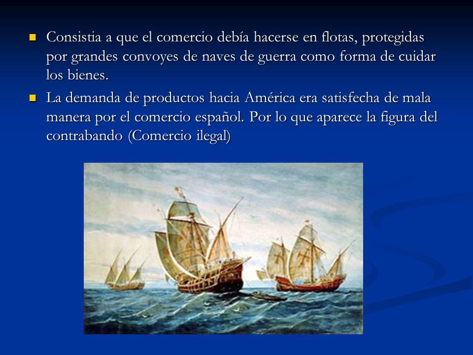 Consistia a que el comercio debía hacerse en flotas, protegidas por grandes convoyes de naves de guerra como forma de cuidar los bienes. Consistia a q