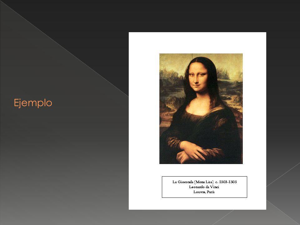 La Gioconda (Mona Lisa) c. 1503-1505 Leonardo da Vinci Louvre, París