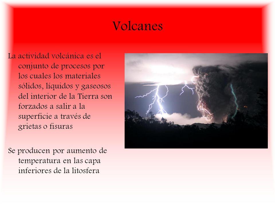 Volcanes La actividad volcánica es el conjunto de procesos por los cuales los materiales sólidos, líquidos y gaseosos del interior de la Tierra son fo