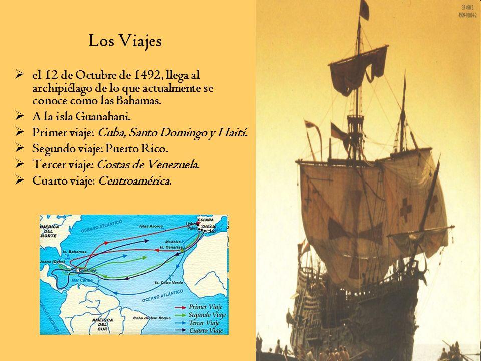 Los Viajes el 12 de Octubre de 1492, llega al archipiélago de lo que actualmente se conoce como las Bahamas. A la isla Guanahani. Primer viaje: Cuba,