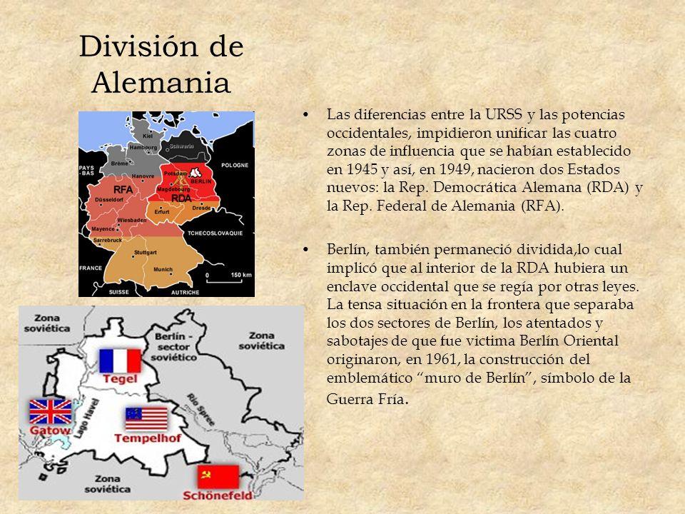 División de Alemania Las diferencias entre la URSS y las potencias occidentales, impidieron unificar las cuatro zonas de influencia que se habían esta