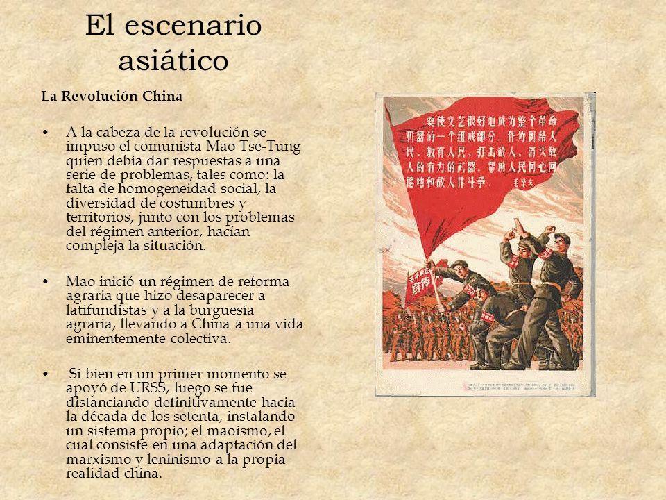 El escenario asiático La Revolución China A la cabeza de la revolución se impuso el comunista Mao Tse-Tung quien debía dar respuestas a una serie de p