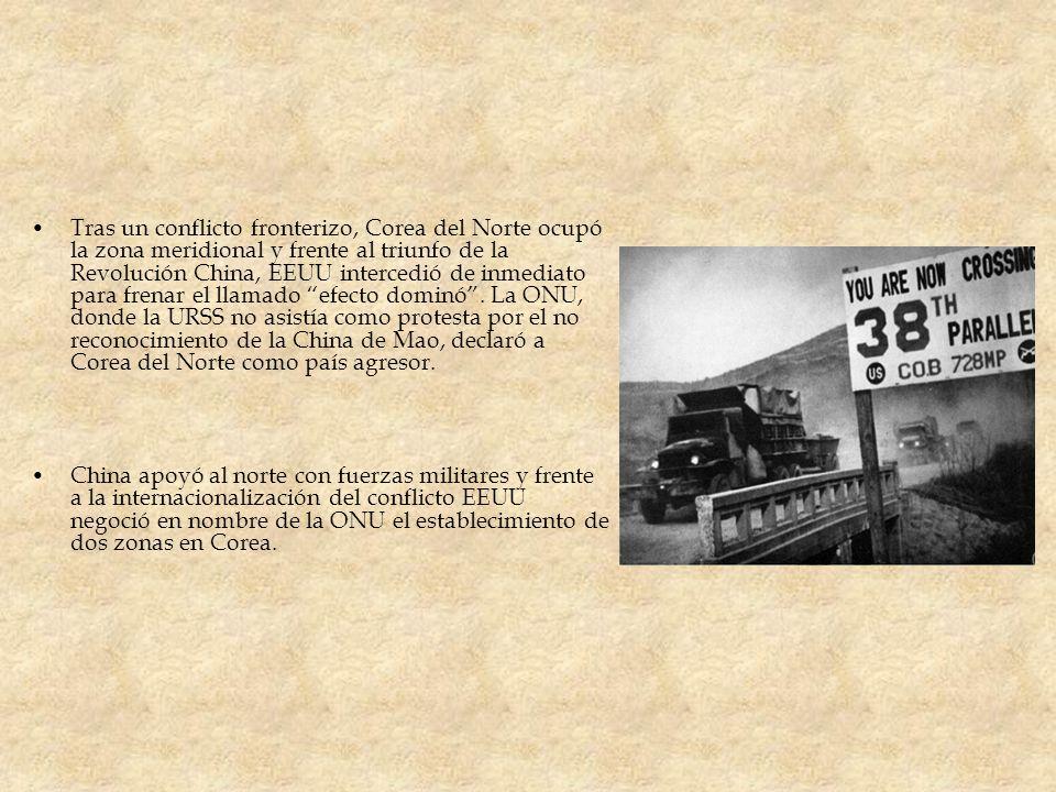 Tras un conflicto fronterizo, Corea del Norte ocupó la zona meridional y frente al triunfo de la Revolución China, EEUU intercedió de inmediato para f