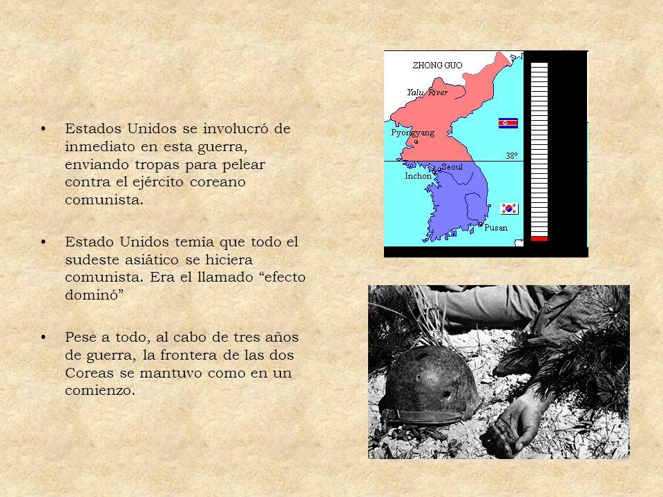 Estados Unidos se involucró de inmediato en esta guerra, enviando tropas para pelear contra el ejército coreano comunista. Estado Unidos temía que tod