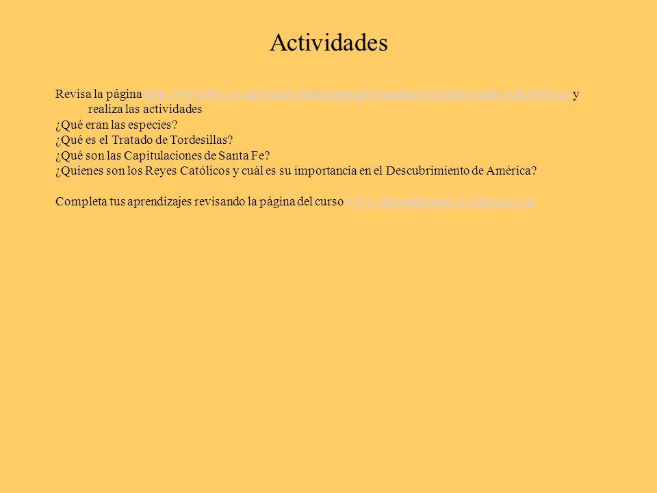 Actividades Revisa la página http://www.bbc.co.uk/schools/famouspeople/standard/columbus/index.shtml#focus y realiza las actividadeshttp://www.bbc.co.