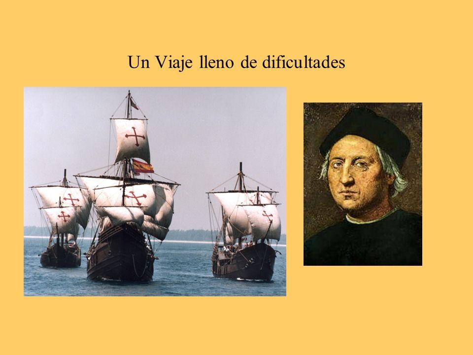 El viaje Inicio: 3 de Agosto de 1492 3 naves, 90 hombres Objetivo: Llegar a las Indias Arribo: 12 de Octubre de 1492