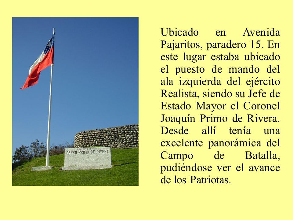 Ubicado en Avenida Pajaritos, paradero 15. En este lugar estaba ubicado el puesto de mando del ala izquierda del ejército Realista, siendo su Jefe de