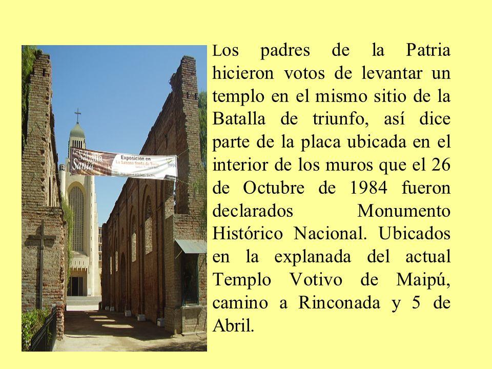 L os padres de la Patria hicieron votos de levantar un templo en el mismo sitio de la Batalla de triunfo, así dice parte de la placa ubicada en el int