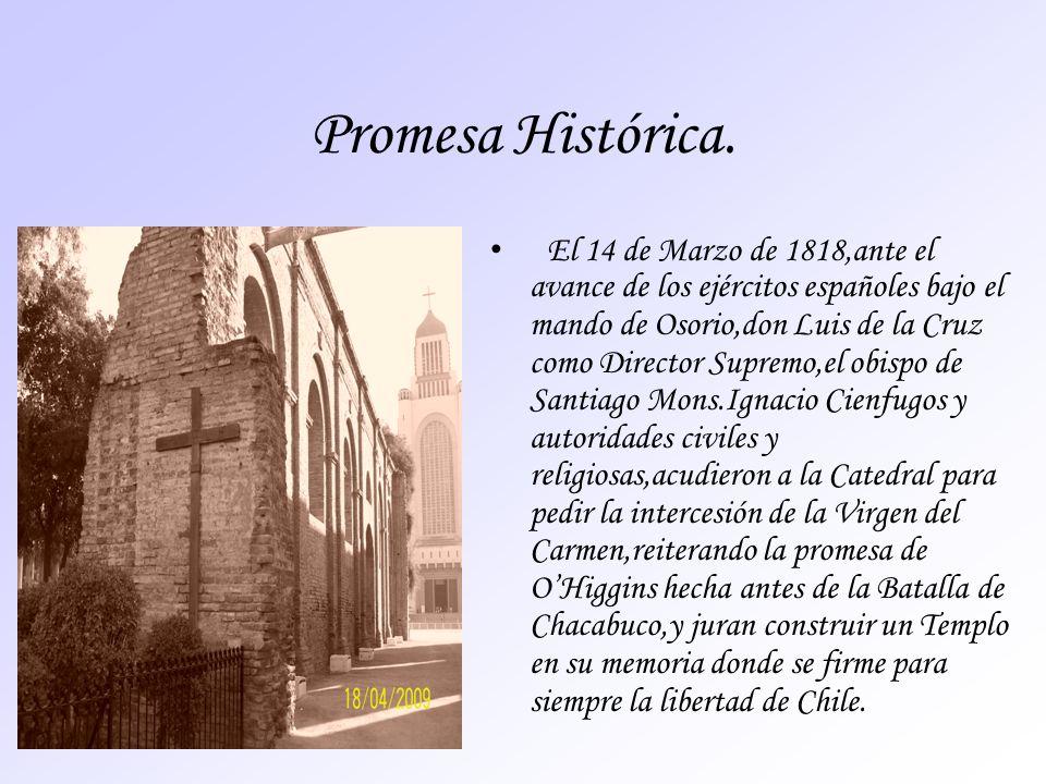 Promesa Histórica. El 14 de Marzo de 1818,ante el avance de los ejércitos españoles bajo el mando de Osorio,don Luis de la Cruz como Director Supremo,