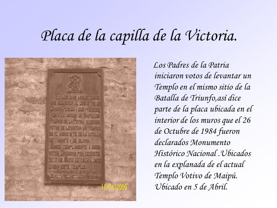 Placa de la capilla de la Victoria. Los Padres de la Patria iniciaron votos de levantar un Templo en el mismo sitio de la Batalla de Triunfo,así dice