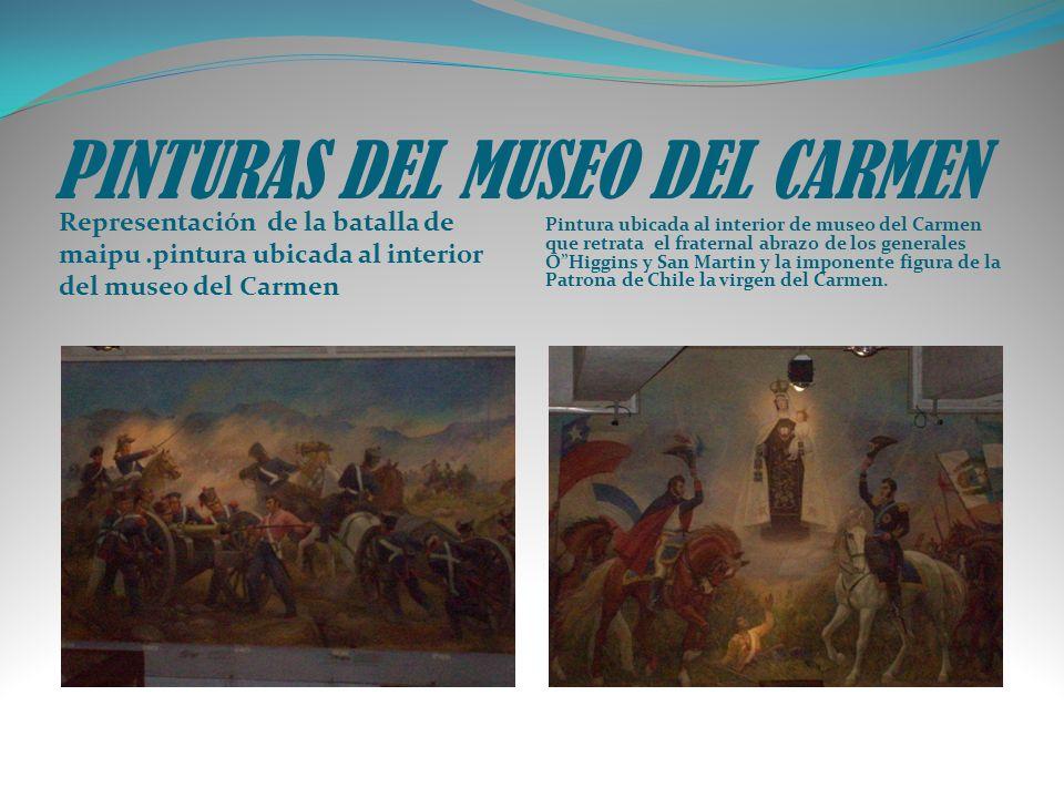 PINTURAS DEL MUSEO DEL CARMEN Representación de la batalla de maipu.pintura ubicada al interior del museo del Carmen Pintura ubicada al interior de mu