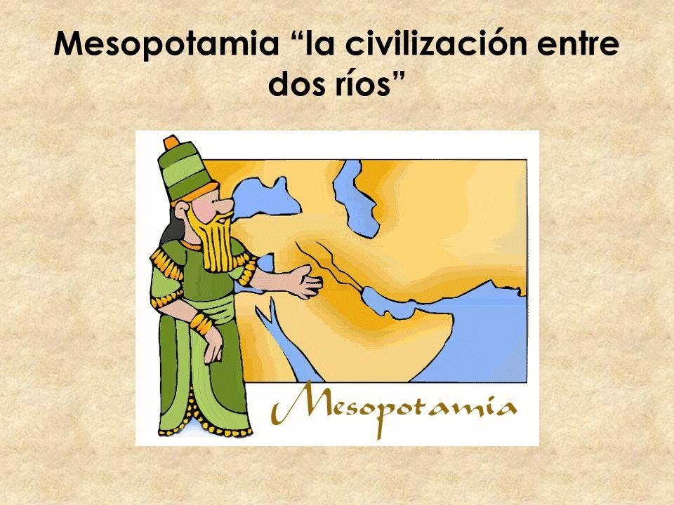 Mesopotamia la civilización entre dos ríos