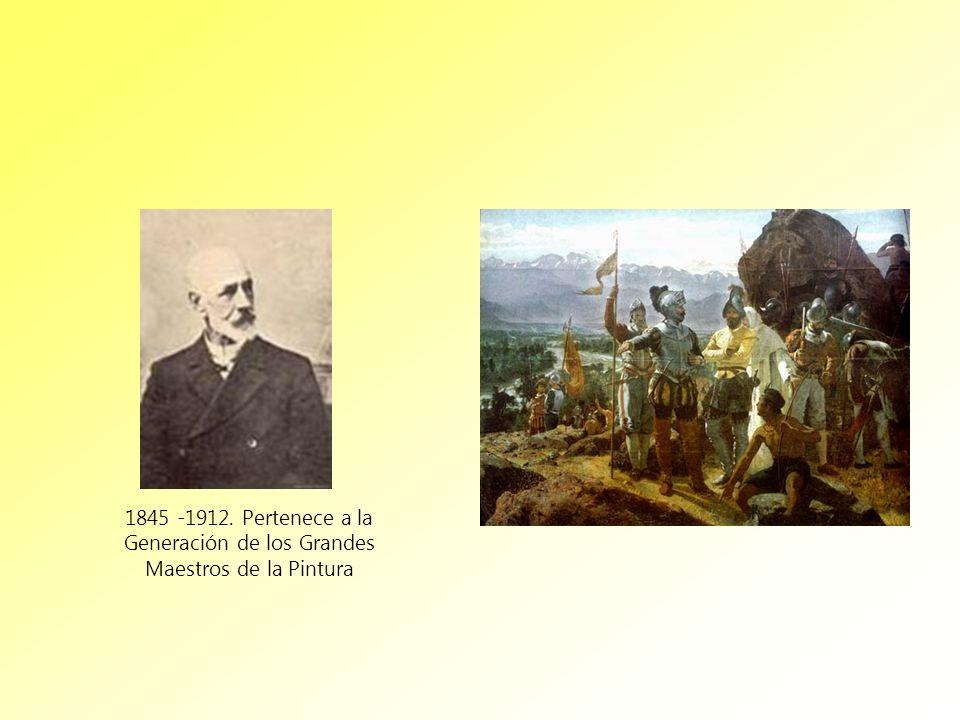 1845 -1912. Pertenece a la Generación de los Grandes Maestros de la Pintura