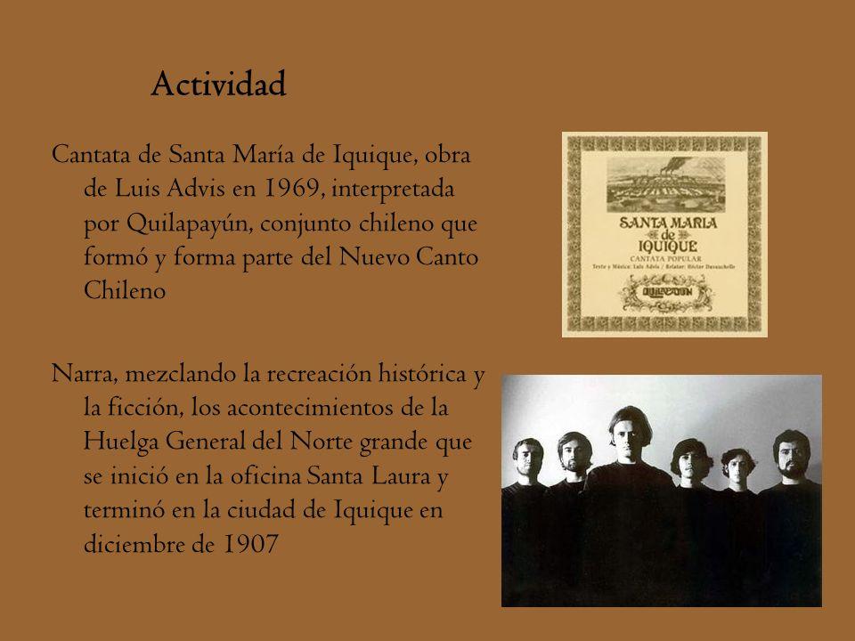 Actividad Cantata de Santa María de Iquique, obra de Luis Advis en 1969, interpretada por Quilapayún, conjunto chileno que formó y forma parte del Nue