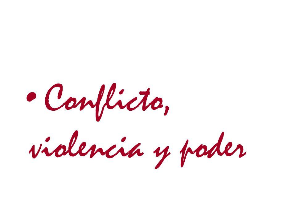 Conflicto, violencia y poder
