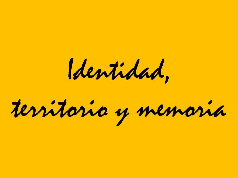 Identidad, territorio y memoria