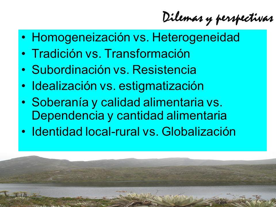 Dilemas y perspectivas Homogeneización vs. Heterogeneidad Tradición vs.